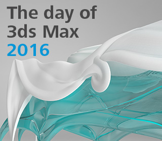 The day of 3ds Max 2016